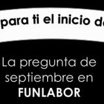pregunta septiembre funlabor